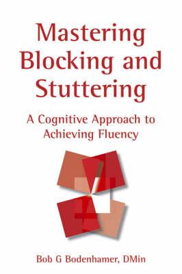 Mastering Blocking and Stuttering by Bob G Bodenhamer