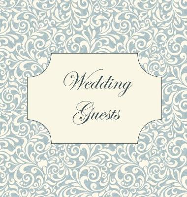 Vintage Wedding Guest Book, Wedding Guest Book, Our Wedding, Bride and Groom, Special Occasion, Love, Marriage, Comments, Gifts, Well Wish's, Wedding Signing Book (Hardback) by Lollys Publishing
