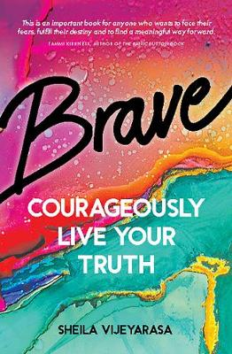 Brave: Courageously live your truth book