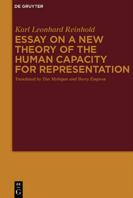 Essay on a New Theory of the Human Capacity for Representation by Karl Leonhard Reinhold
