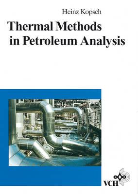 Thermal Methods in Petroleum Analysis by H. Kopsch
