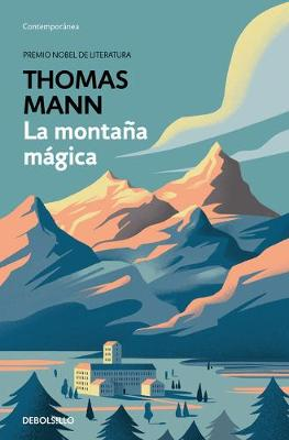 La montana magica / The Magic Mountain by Thomas Mann