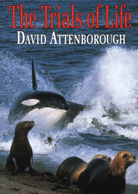 The Trials of Life by Sir David Attenborough