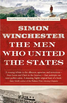Men Who United the States by Simon Winchester