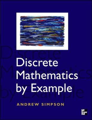 Discrete Mathematics by Example by Andrew Simpson