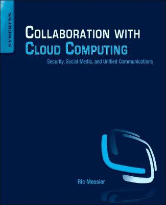 Collaboration with Cloud Computing by Ric Messier