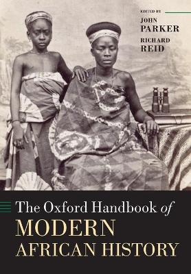 The Oxford Handbook of Modern African History by John Parker