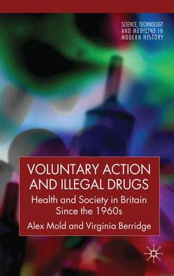 Voluntary Action and Illegal Drugs by Alex Mold