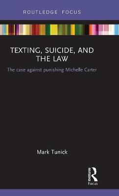 Texting, Suicide, and the Law: The case against punishing Michelle Carter by Mark Tunick