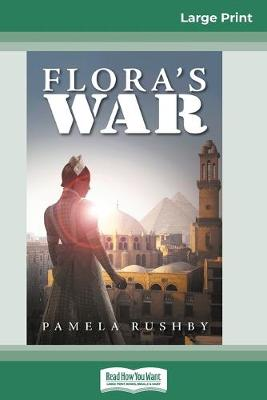 Flora's War (16pt Large Print Edition) by Pamela Rushby