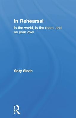 In Rehearsal by Gary Sloan