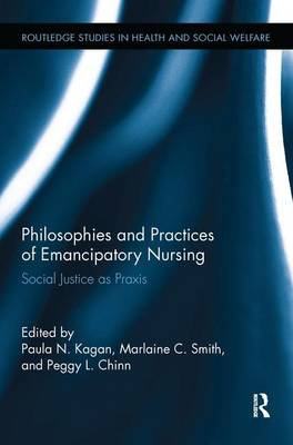 Philosophies and Practices of Emancipatory Nursing by Paula N. Kagan