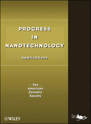 Progress in Nanotechnology by ACerS (American Ceramic Society)