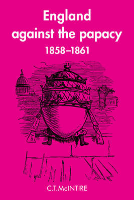 England Against the Papacy 1858-1861 book