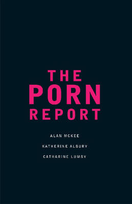 The Porn Report by Alan McKee