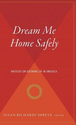 Dream Me Home Safely by Susan Shreve