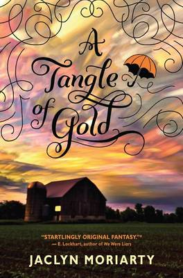 A Tangle of Gold by Jaclyn Moriarty