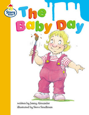 Story Street Competent Step 9: The Baby Day, Large Book Format by Jenny Alexander