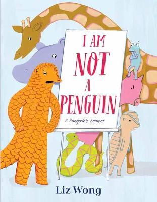 I Am Not a Penguin: A Pangolin's Lament book
