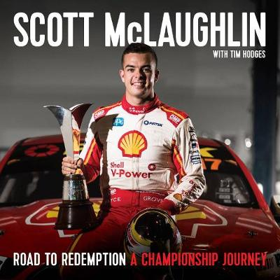 Road to Redemption: A Championship Journey by Scott McLaughlin