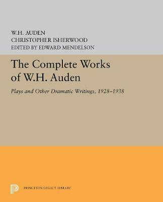 The Complete Works of W.H. Auden by W. H. Auden