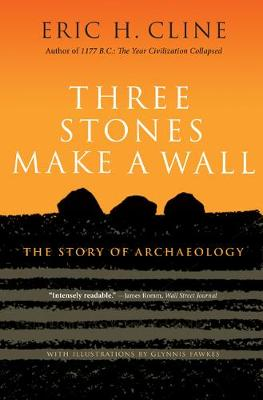 Three Stones Make a Wall by Eric H. Cline