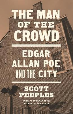 The Man of the Crowd: Edgar Allan Poe and the City by Michelle Van Parys