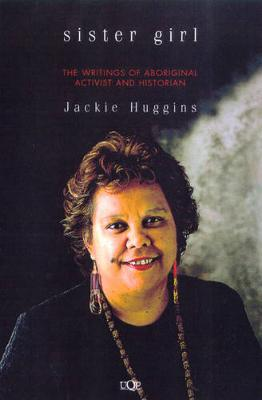 Sister Girl: the Writings of Aboriginal Activist & Historian Jackie Hugggins book