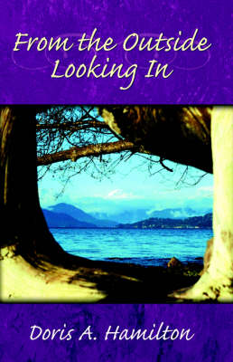 From the Outside Looking in by Doris A Hamilton