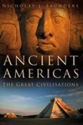 Ancient Americas by Nicholas J. Saunders
