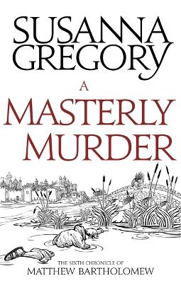 Masterly Murder by Susanna Gregory