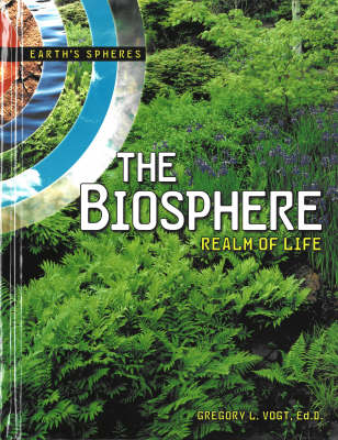 The Biosphere by Gregory L Vogt