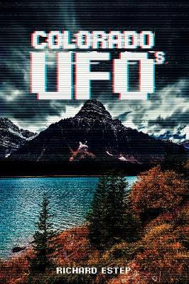 Colorado UFOs by Richard Estep