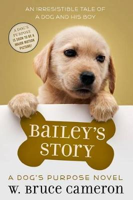Bailey's Story by W. Bruce Cameron