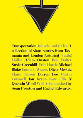 Islands and Cities: New Short Stories from London and Tasmania by Rachel Edwards
