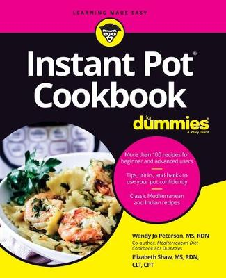 Instant Pot Cookbook For Dummies by Wendy Jo Peterson