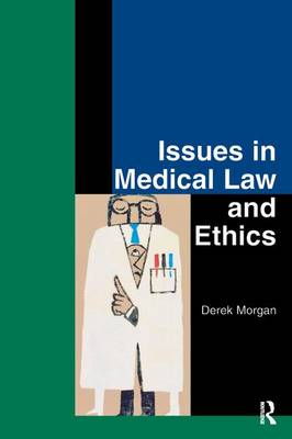 Issues in Medical Law and Ethics by Derek Morgan