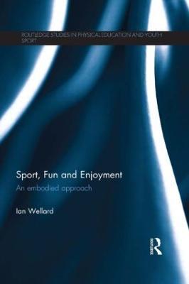 Sport, Fun and Enjoyment by Ian Wellard