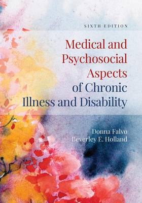 Medical And Psychosocial Aspects Of Chronic Illness And Disability by Donna Falvo