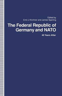 The Federal Republic of Germany and NATO by James Sperling