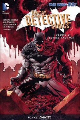 Batman Detective Comics Vol 2: Scare Tactics ( The New 52 ) by TONY S. DANIEL