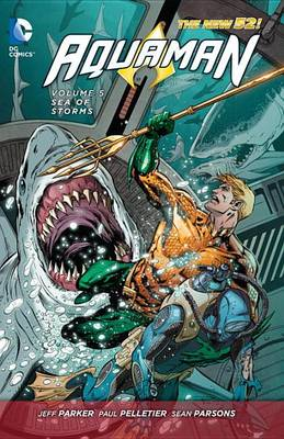 Aquaman Volume 5: Sea of Storms TP by Jeff Parker