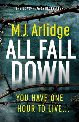 All Fall Down: The Brand New D.I. Helen Grace Thriller by M. J. Arlidge