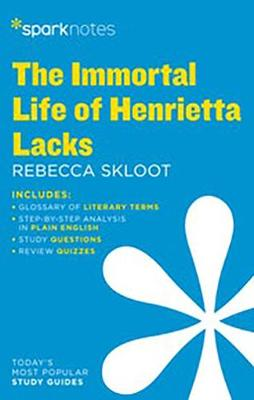 The Immortal Life of Henrietta Lacks by Rebecca Skloot by SparkNotes