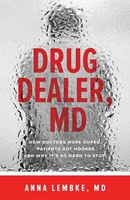 Drug Dealer, MD by Anna Lembke