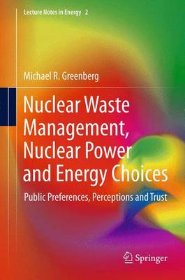 Nuclear Waste Management, Nuclear Power, and Energy Choices by Michael Greenberg