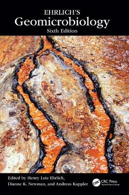 Ehrlich's Geomicrobiology by Henry Lutz Ehrlich