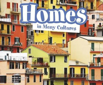 Homes in Many Cultures by Heather Adamson