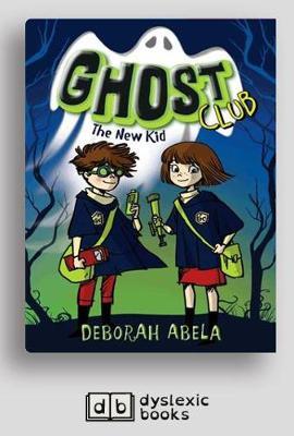 Ghost Club 1: The New Kid by Deborah Abela