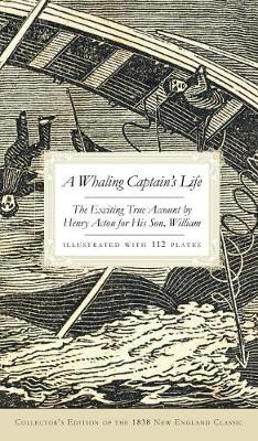 A Whaling Captain's Life by William Acton